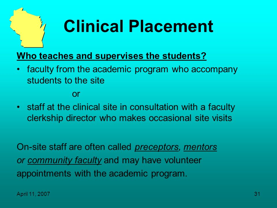 Clinical Placement Who teaches and supervises the students