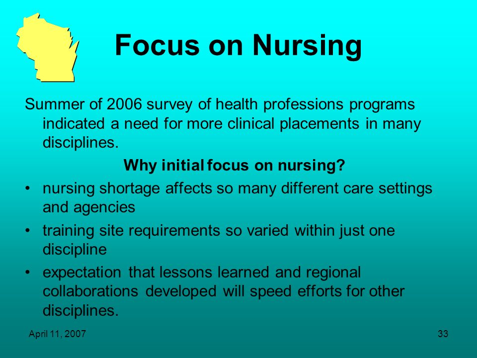 Why initial focus on nursing