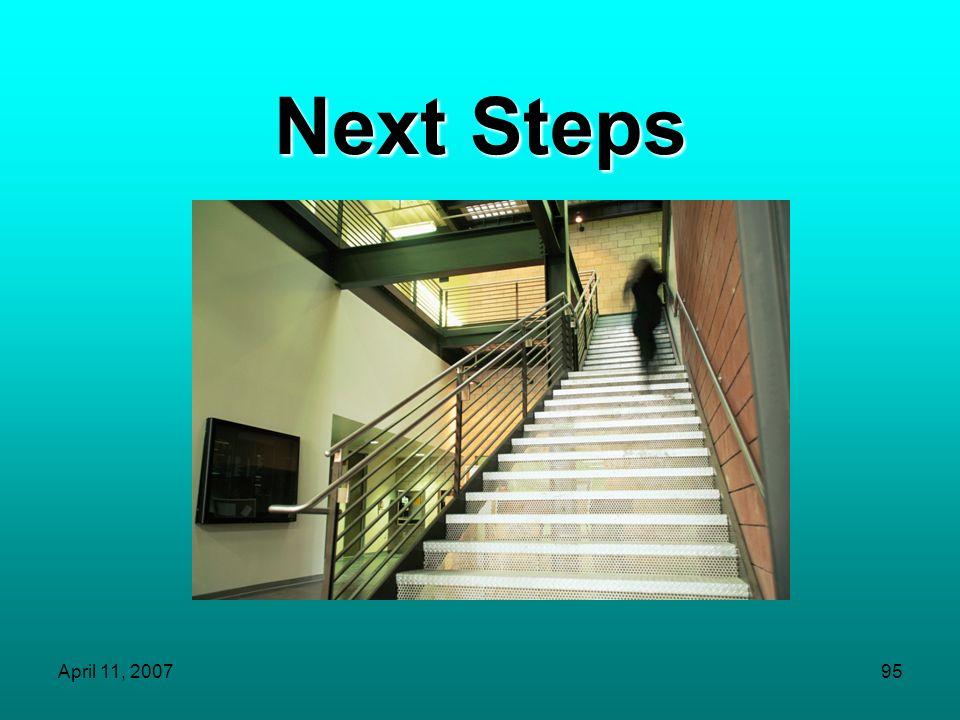 Next Steps April 11, 2007