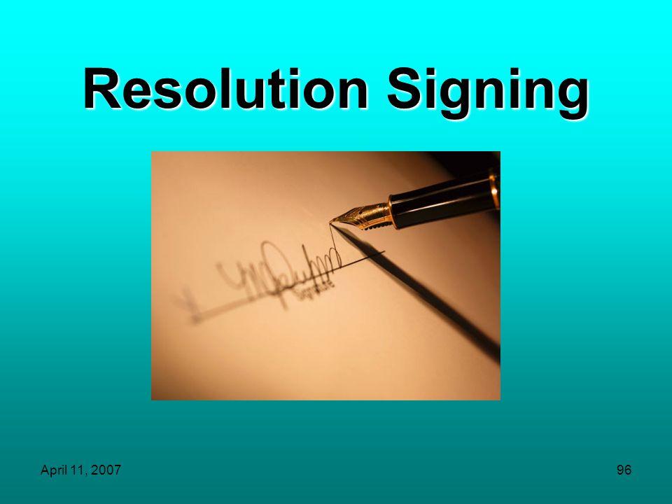 Resolution Signing April 11, 2007