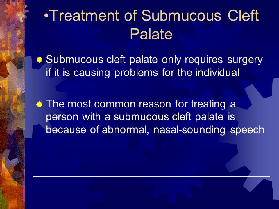 Treatment of Submucous Cleft Palate