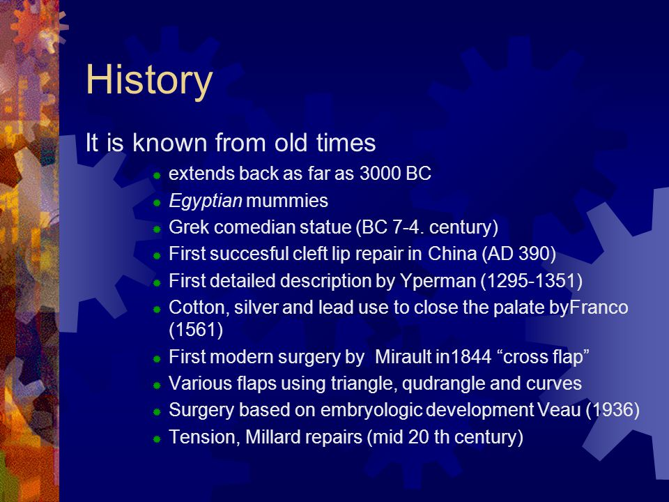 History It is known from old times extends back as far as 3000 BC