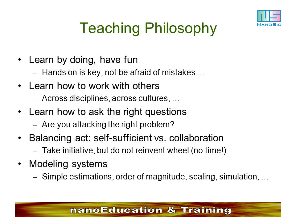 Teaching Philosophy Learn by doing, have fun