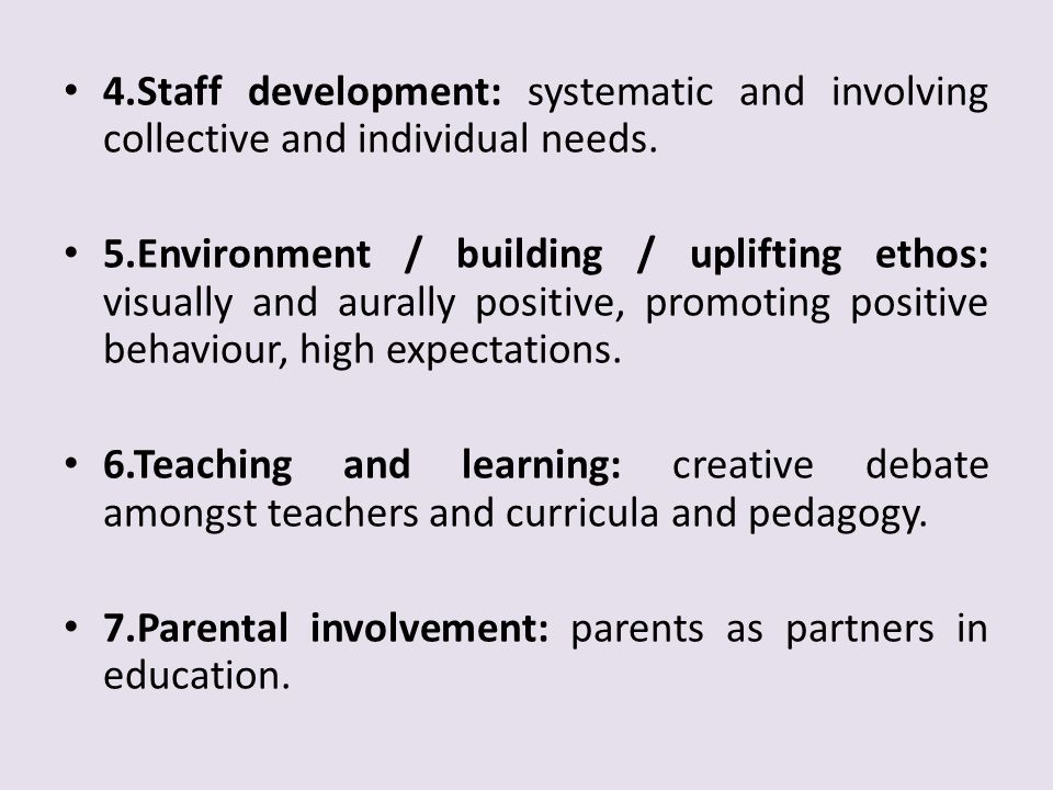 4.Staff development: systematic and involving collective and individual needs.