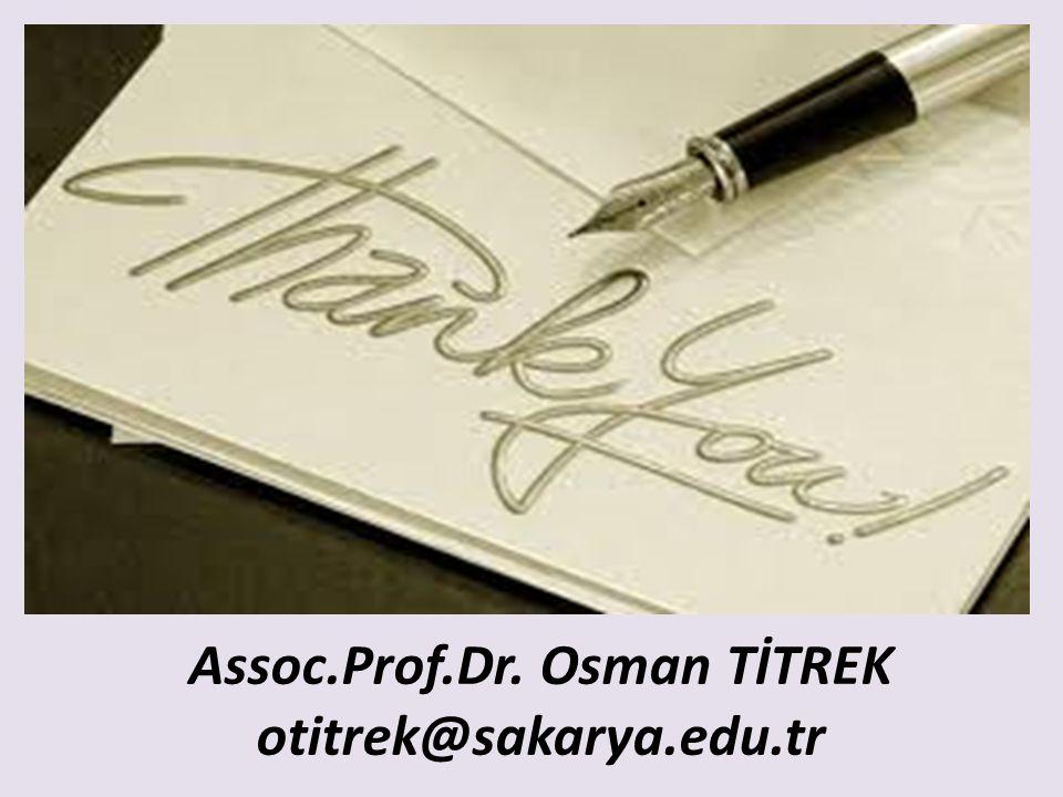 Assoc.Prof.Dr. Osman TİTREK otitrek@sakarya.edu.tr