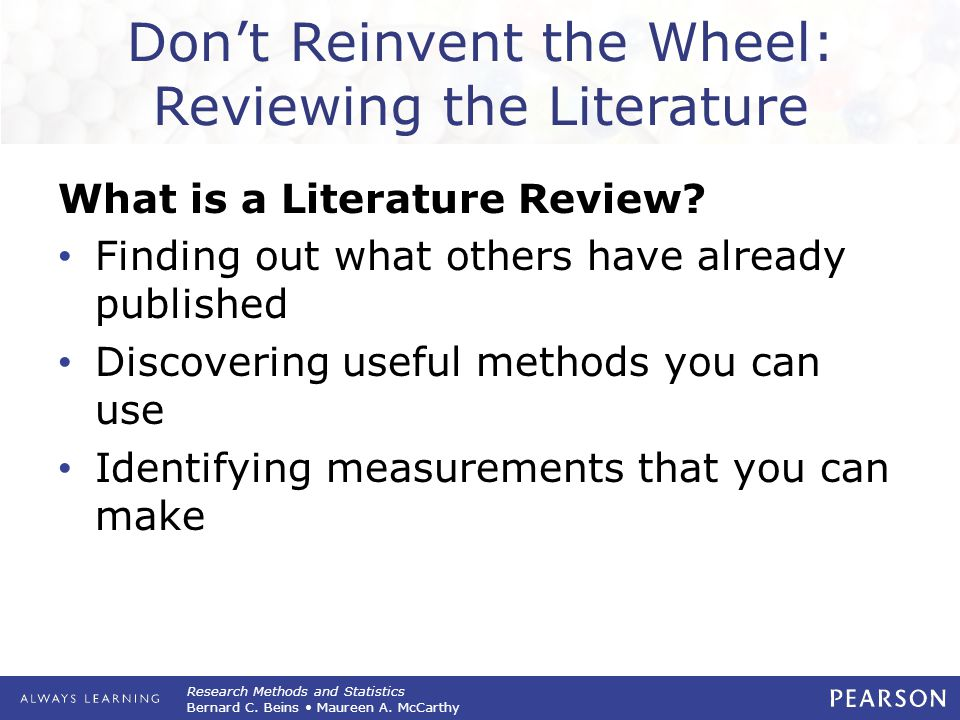 Don't Reinvent the Wheel: Reviewing the Literature