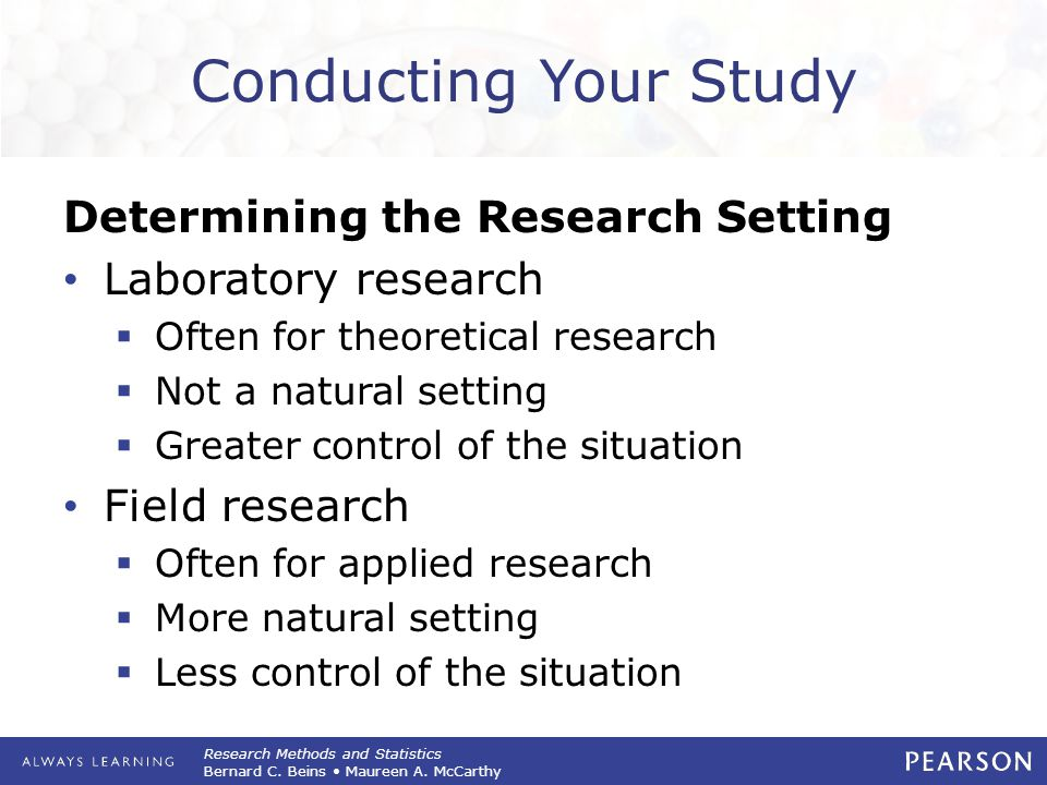 Conducting Your Study Determining the Research Setting