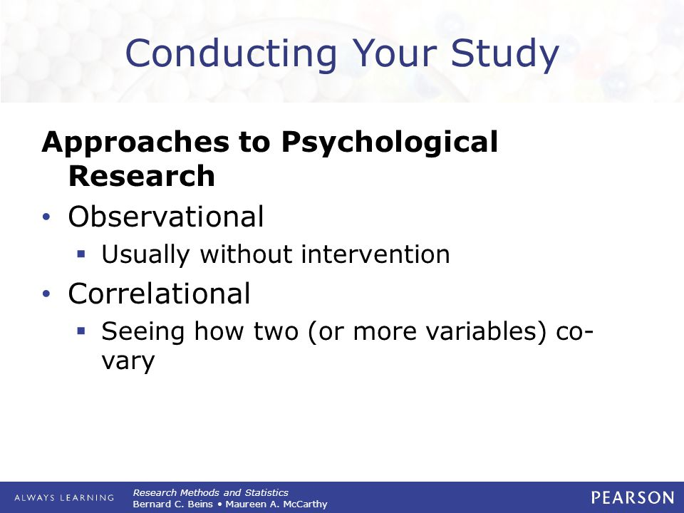 Conducting Your Study Approaches to Psychological Research