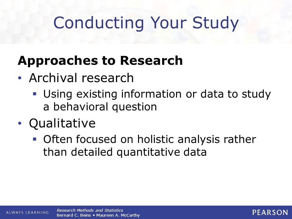 Conducting Your Study Approaches to Research Archival research