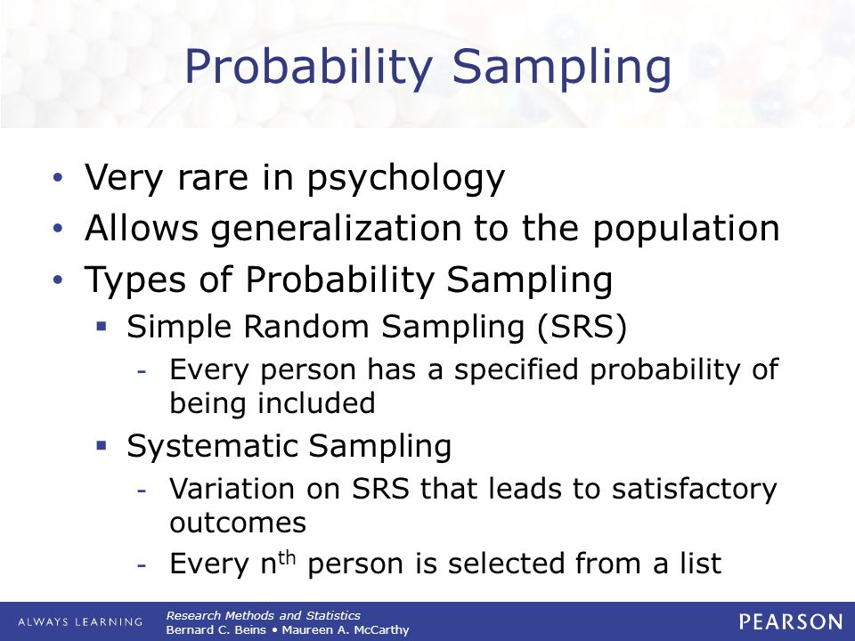 Probability Sampling Very rare in psychology