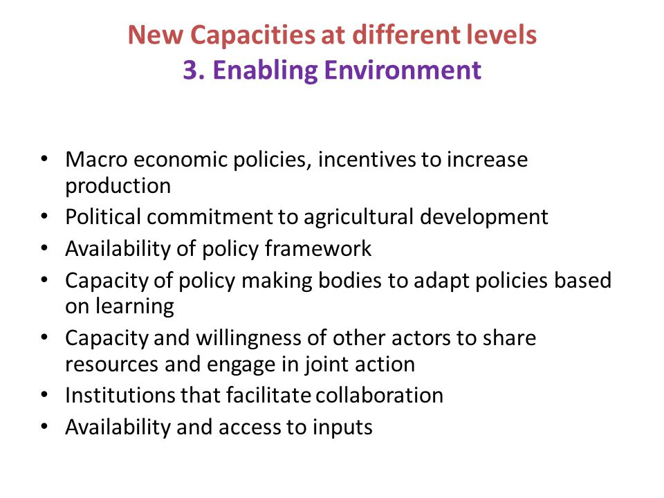New Capacities at different levels 3. Enabling Environment