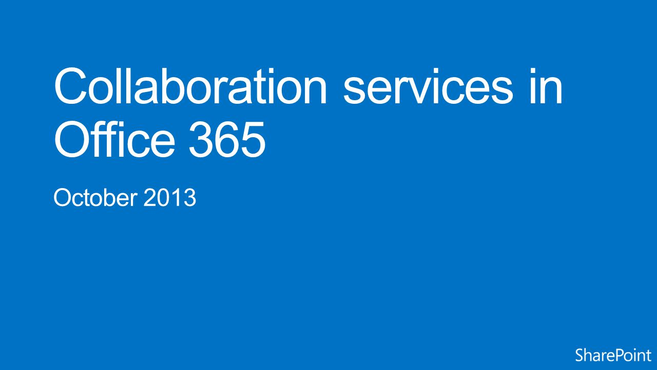 Collaboration services in Office 365