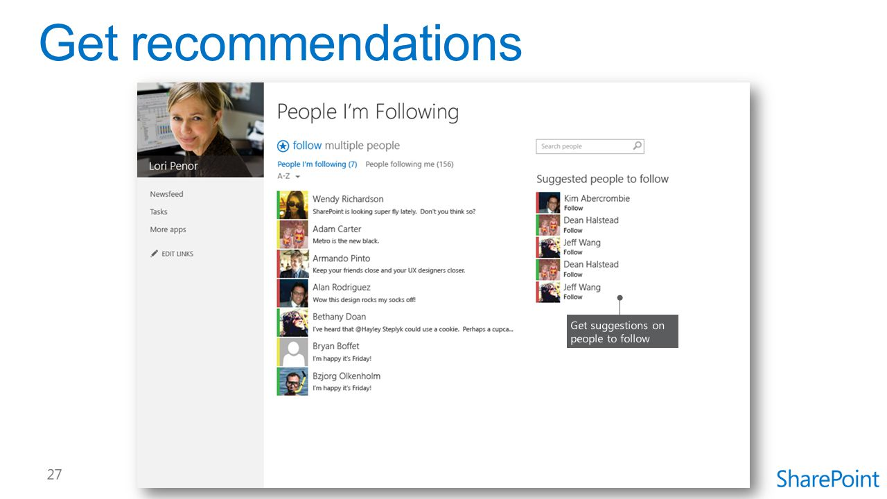 Get recommendations Get suggestions on people to follow