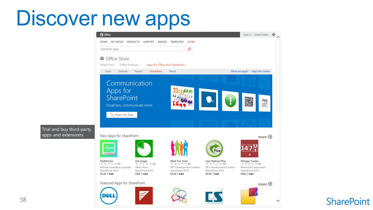 Discover new apps Trial and buy third-party apps and extensions