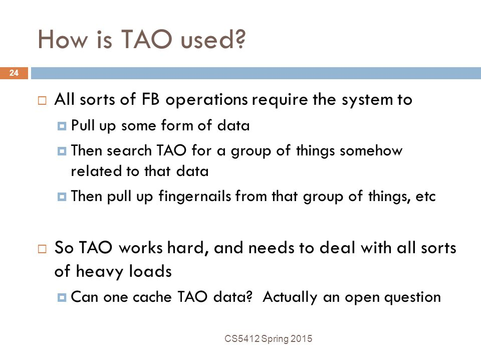 How is TAO used All sorts of FB operations require the system to