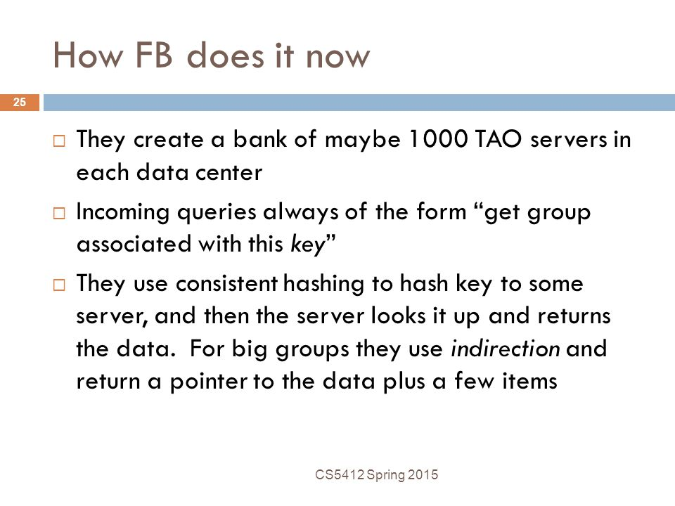 How FB does it now They create a bank of maybe 1000 TAO servers in each data center.