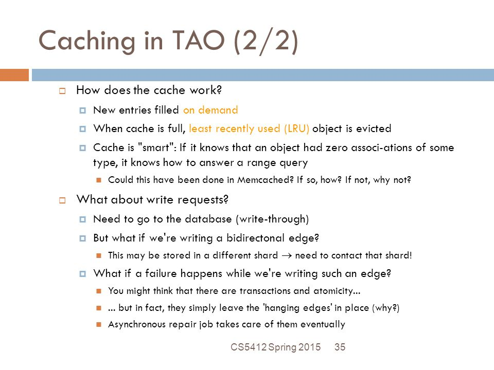 Caching in TAO (2/2) How does the cache work