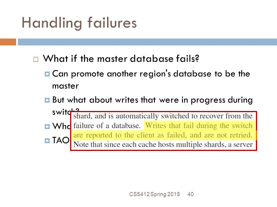 Handling failures What if the master database fails