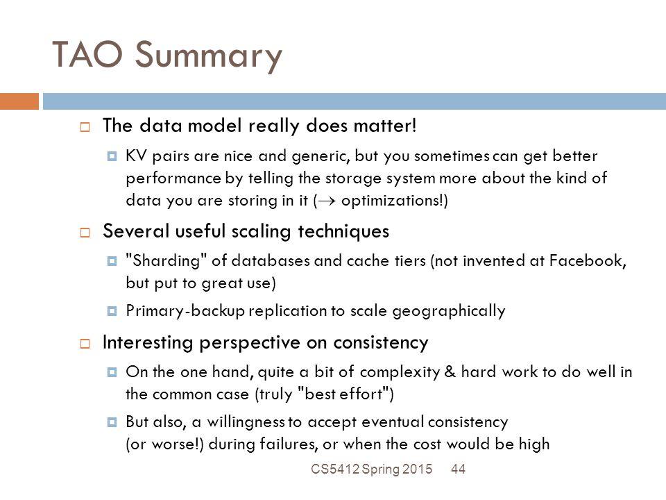 TAO Summary The data model really does matter!