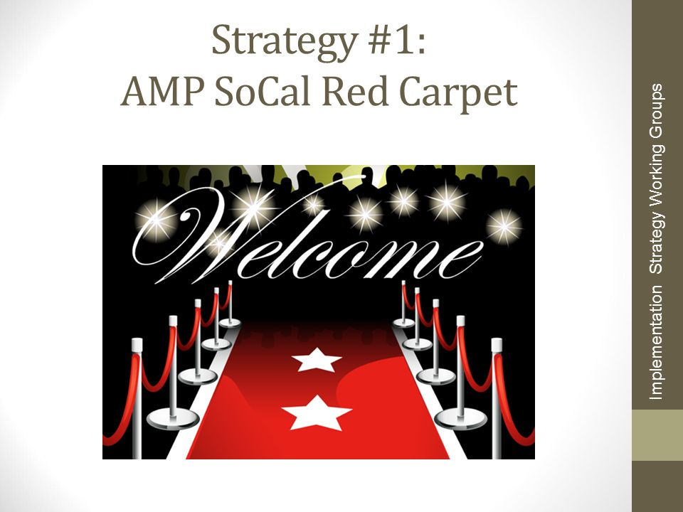 Strategy #1: AMP SoCal Red Carpet