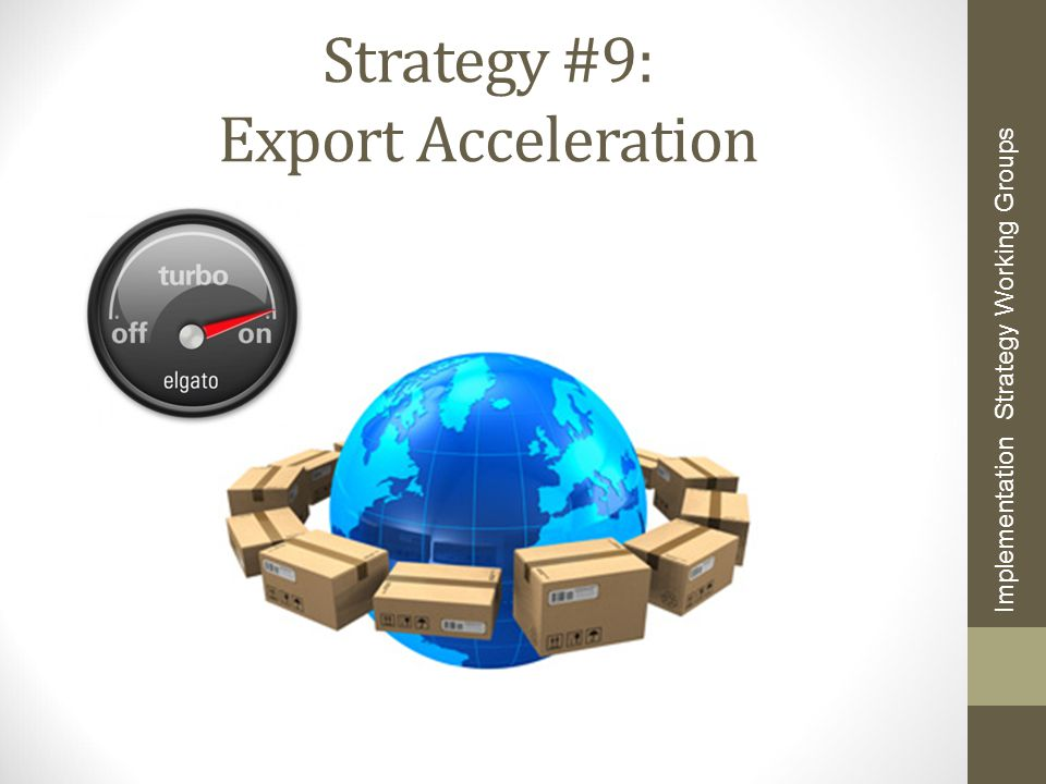 Strategy #9: Export Acceleration