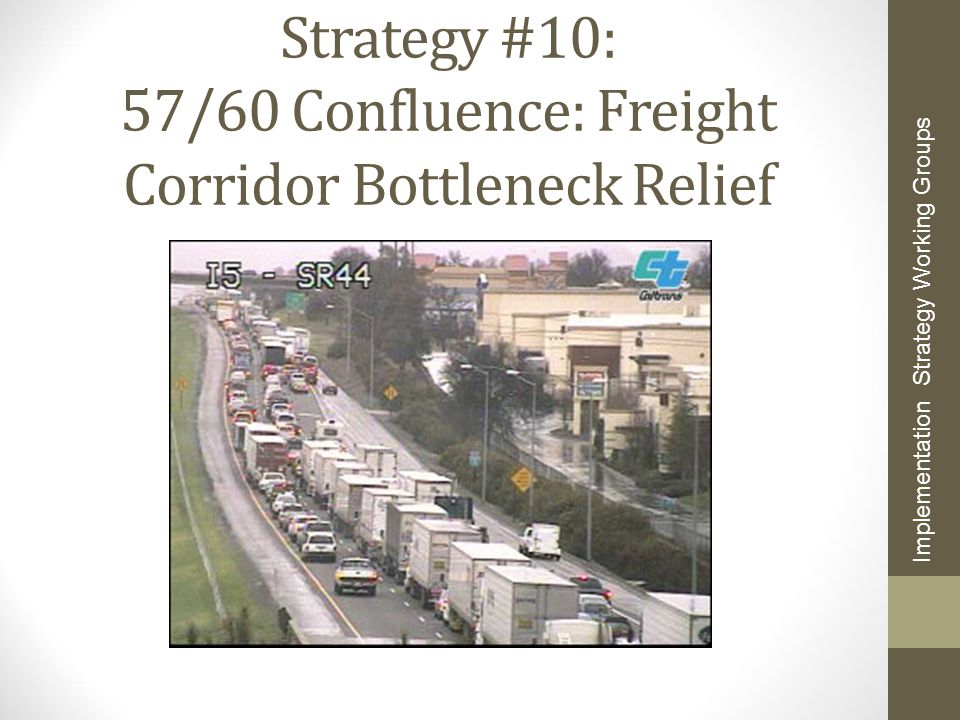 Strategy #10: 57/60 Confluence: Freight Corridor Bottleneck Relief