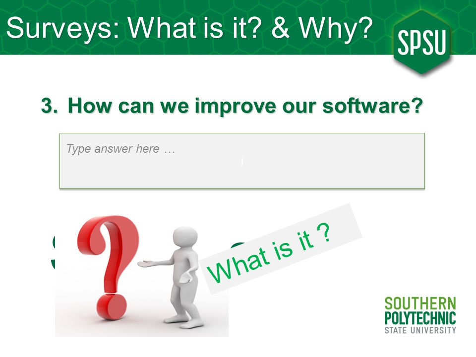 Surveys: What is it & Why
