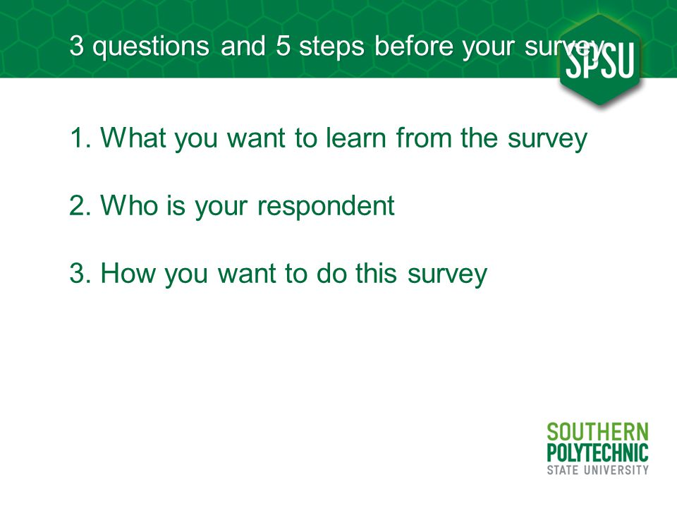 3 questions and 5 steps before your survey