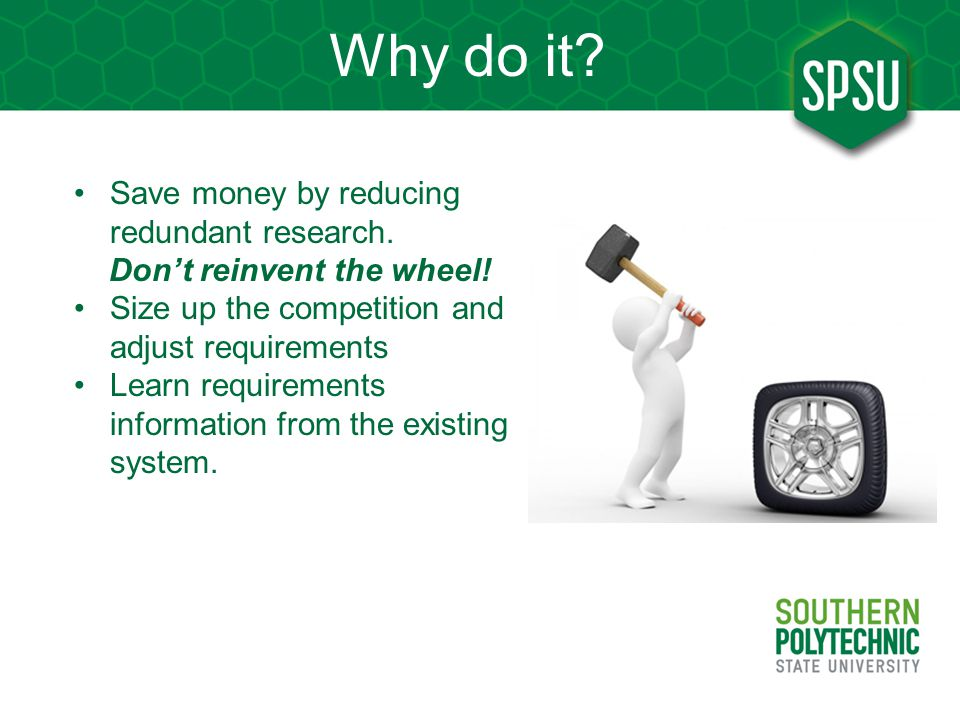 Why do it Save money by reducing redundant research.