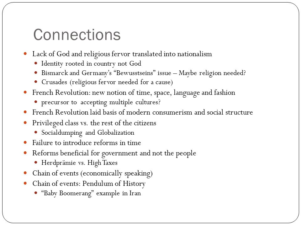 Connections Lack of God and religious fervor translated into nationalism. Identity rooted in country not God.