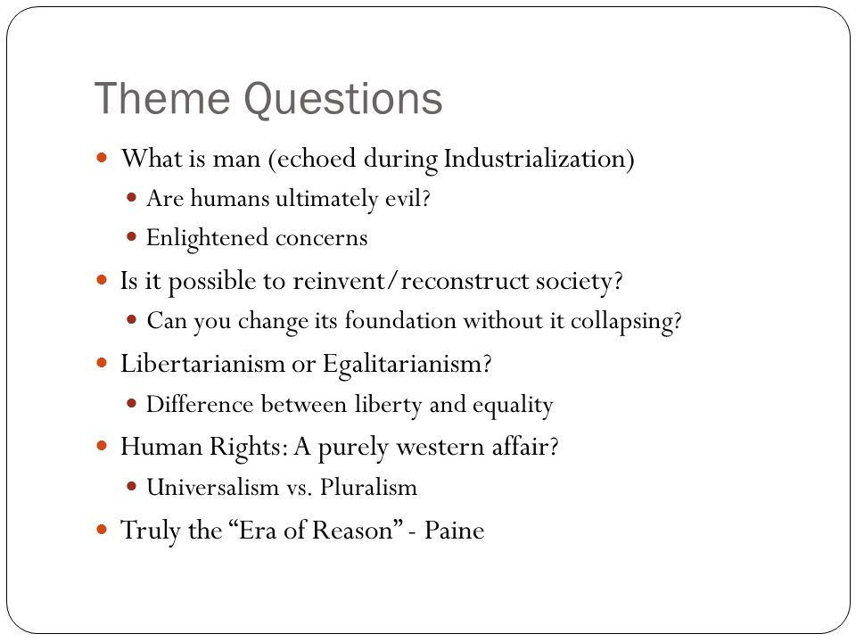 Theme Questions What is man (echoed during Industrialization)