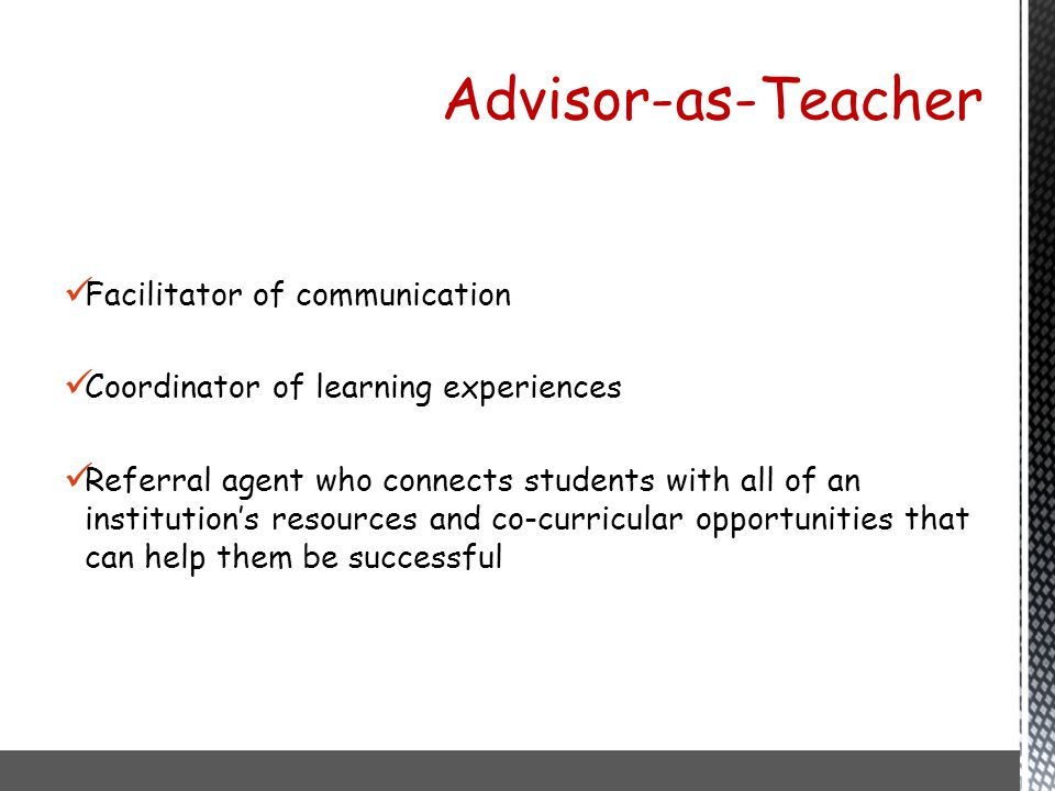 Advisor-as-Teacher Facilitator of communication