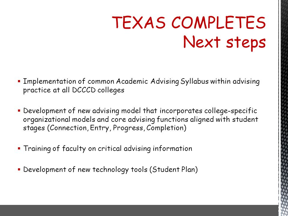 TEXAS COMPLETES Next steps