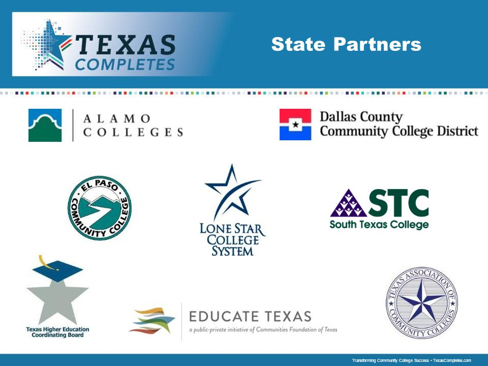 State Partners Our cadre college partners are: Alamo, Dallas, El Paso and South Texas.