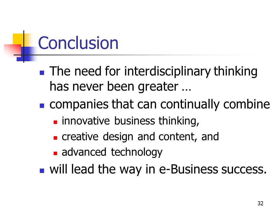 Conclusion The need for interdisciplinary thinking has never been greater … companies that can continually combine.