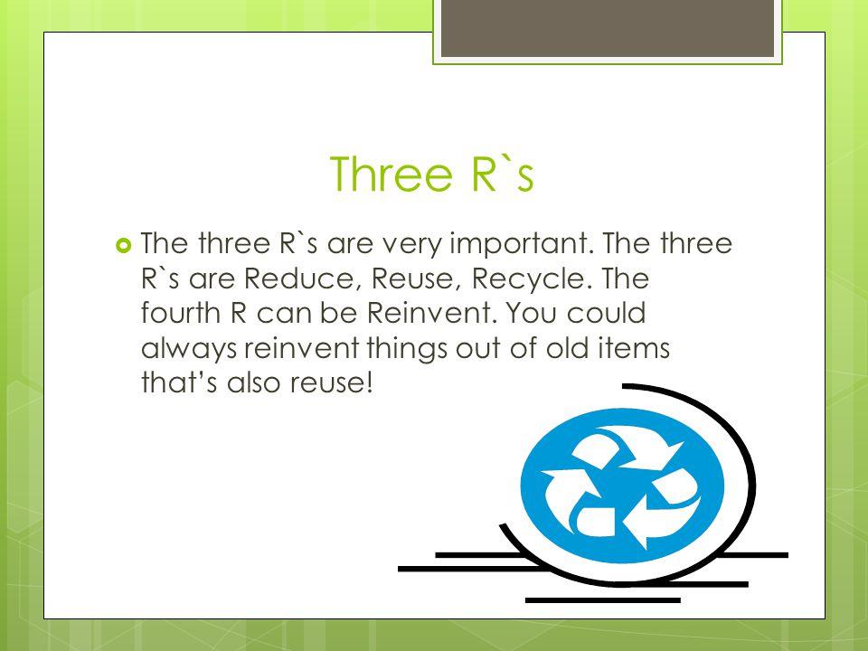 Three R`s