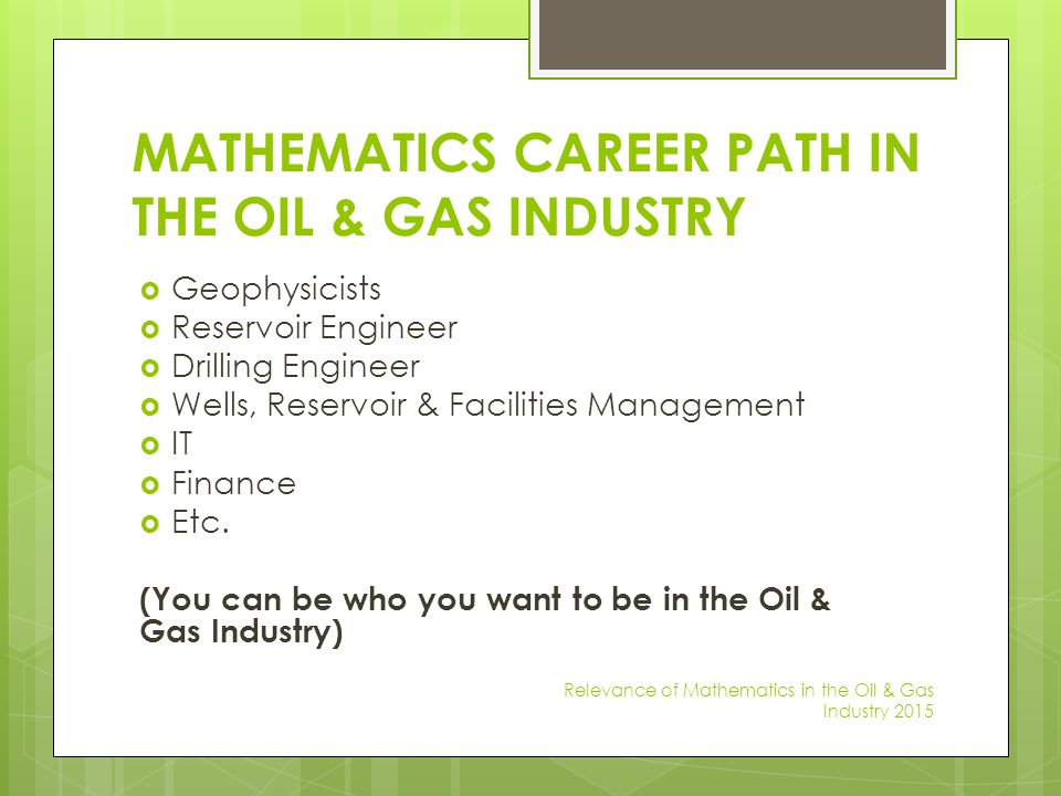 MATHEMATICS CAREER PATH IN THE OIL & GAS INDUSTRY