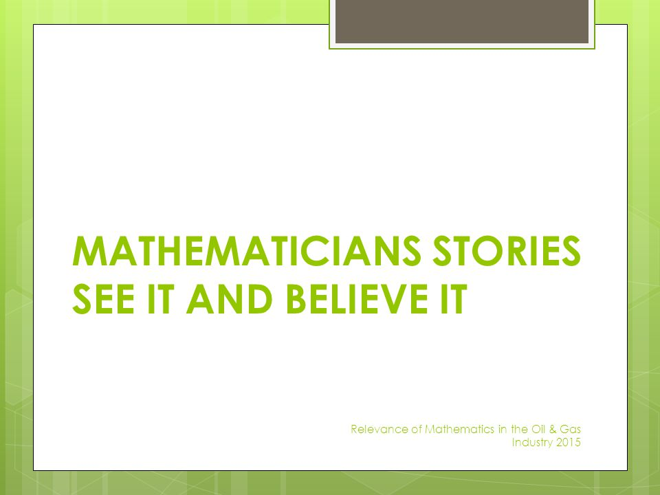 MATHEMATICIANS STORIES SEE IT AND BELIEVE IT