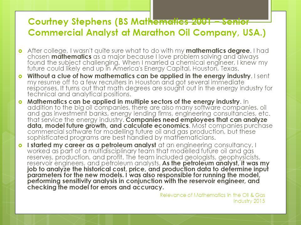 Courtney Stephens (BS Mathematics 2001 – Senior Commercial Analyst at Marathon Oil Company, USA.)