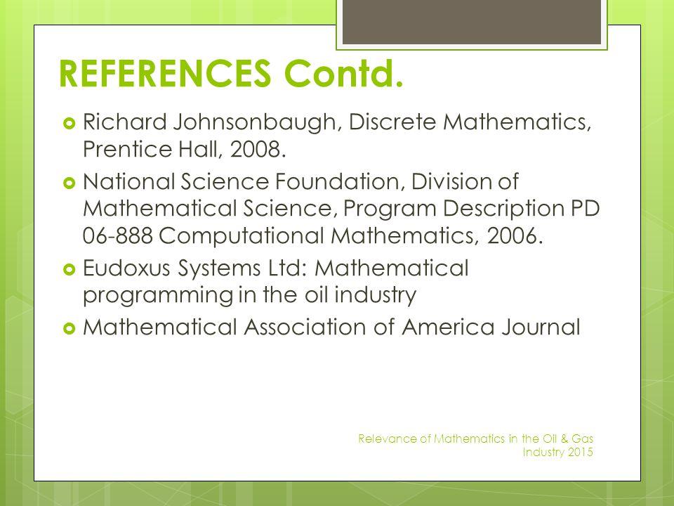 REFERENCES Contd. Richard Johnsonbaugh, Discrete Mathematics, Prentice Hall, 2008.