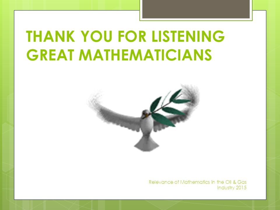 THANK YOU FOR LISTENING GREAT MATHEMATICIANS