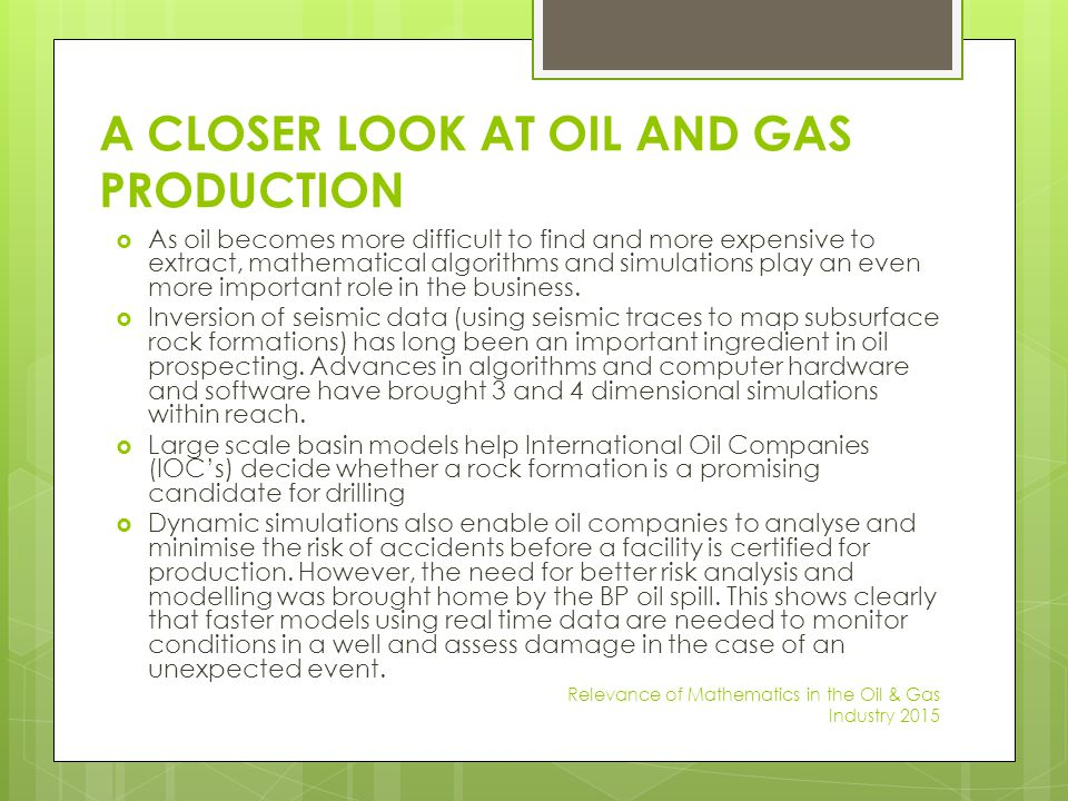A CLOSER LOOK AT OIL AND GAS PRODUCTION
