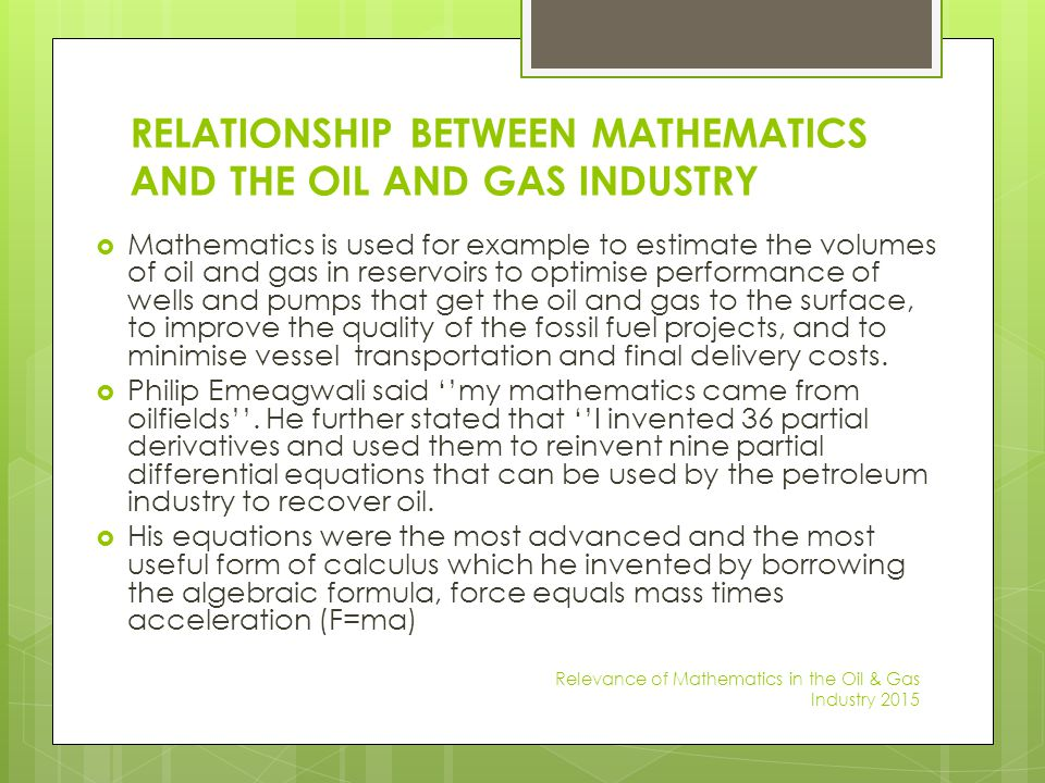 RELATIONSHIP BETWEEN MATHEMATICS AND THE OIL AND GAS INDUSTRY