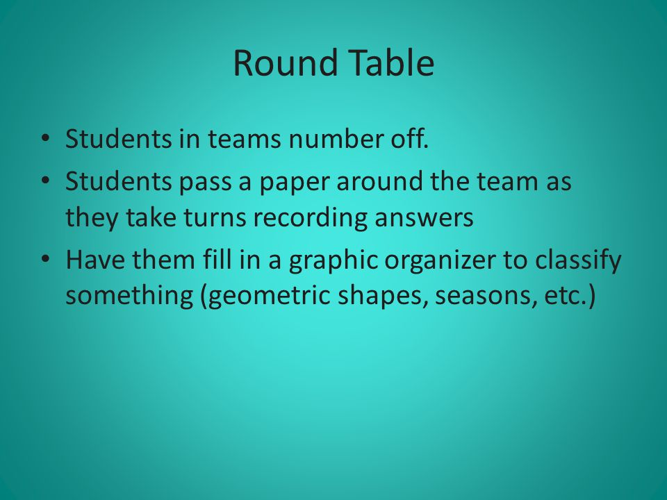 Round Table Students in teams number off.