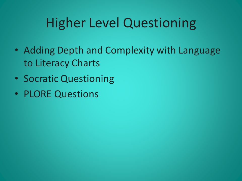 Higher Level Questioning
