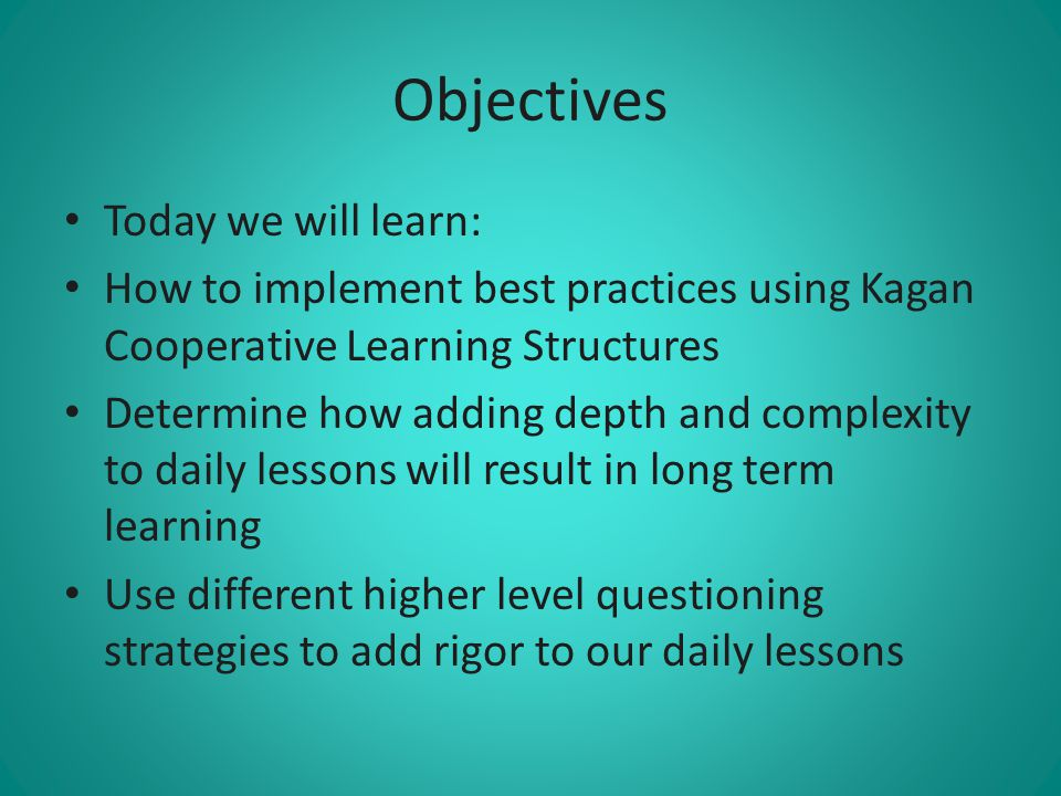 Objectives Today we will learn: