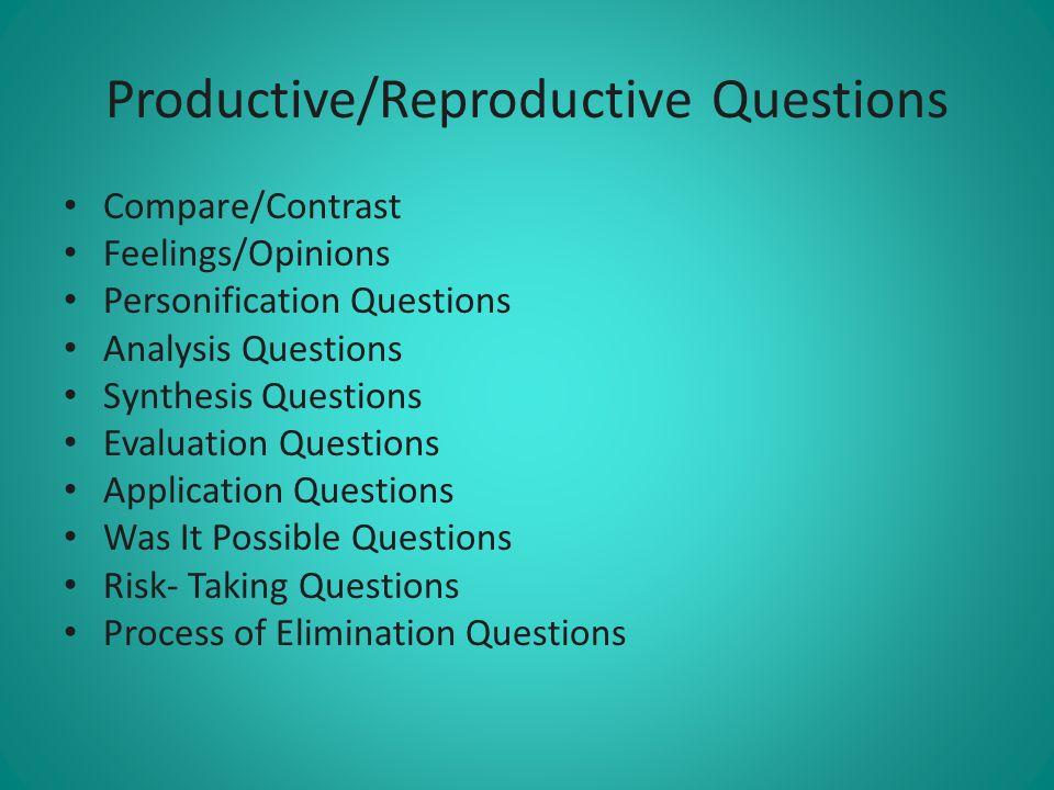 Productive/Reproductive Questions