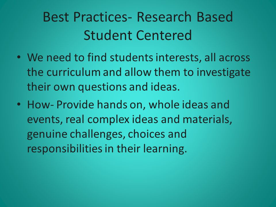 Best Practices- Research Based Student Centered