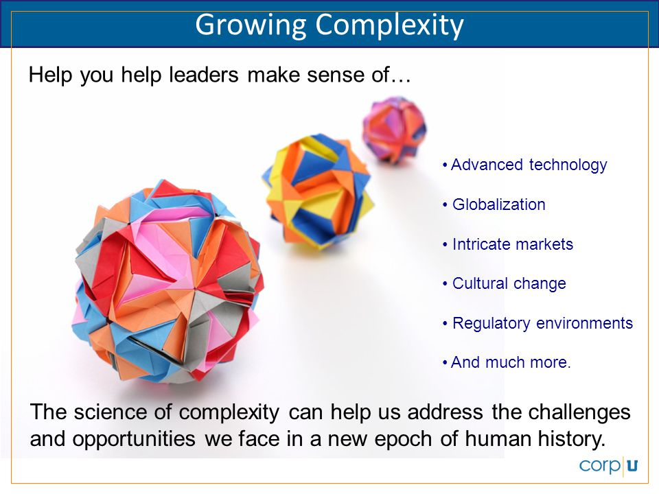 Growing Complexity Help you help leaders make sense of…