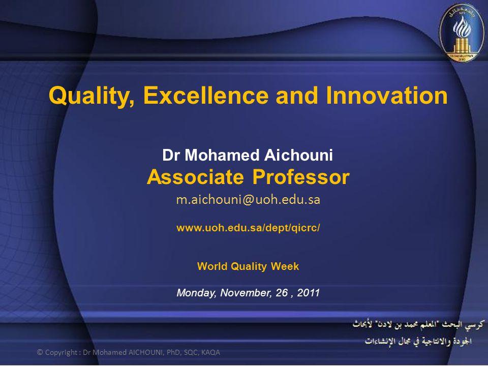 © Copyright : Dr Mohamed AICHOUNI, PhD, SQC, KAQA